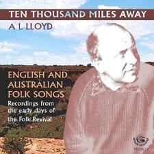 A.L. Lloyd - Ten Thousand Miles Away: English & Australian Folk Songs (2008) NEW