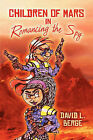 Children of Mars in Romancing the Spy by David L Berge (Paperback / softback, 2009)