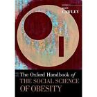 The Oxford Handbook of the Social Science of Obesity by Oxford University Press Inc (Paperback, 2014)