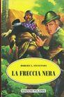 La freccia nera - Stevenson Louis Robert - Edizioni Polaris - Nuovo in offerta !