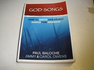 God Songs : How to Write and Select Songs for Worship by Jimmy Owens and Paul Ba