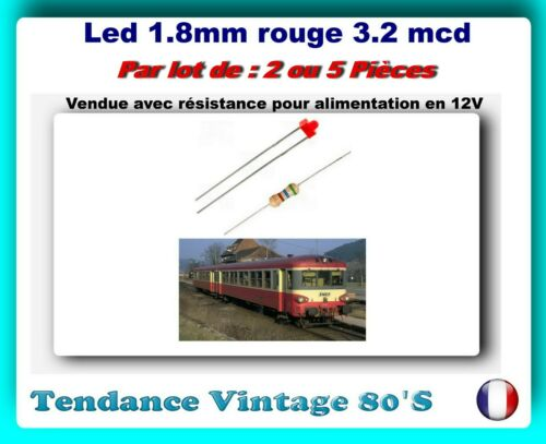 *** lot of 2 or 5 red led 1.8mm 3.2 mcd with resistance for 12v-train oh **