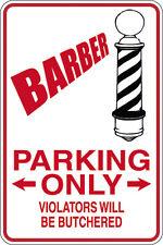 Barber Parking Only Violators Butchered 12x18 Aluminum Metal Sign