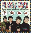 She Came in Through the Kitchen Window : Recipes Inspired by the Beatles and Their Music by Stephen J. Spignesi (2000, Hardcover)