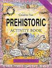 Prehistoric Activity Book by Sue Weatherill, Steve Weatherill (Hardback, 2007)
