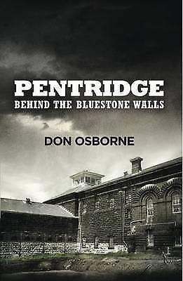 1 of 1 - Pentridge - Behind the Bluestone Walls by Don Osborne..LIKE NEW COND...LNF773