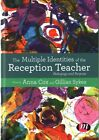 The Multiple Identities of the Reception Teacher: Pedagogy and Purpose by SAGE Publications Ltd (Hardback, 2016)
