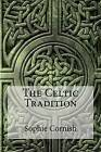 The Celtic Tradition by Sophie Cornish (Paperback / softback, 2016)