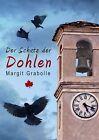 Der Schatz der Dohlen von Margit Grabolle (2011, Taschenbuch)