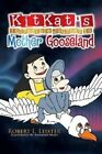 Kitkat's Incredible Journey to Mother Gooseland by Robert Leister (Paperback / softback, 2014)