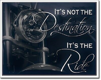 It's The Ride Not Destination TIN SIGN motorcycle quote garage metal poster 2067