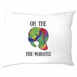 Novelty Pun Pillow Case Oh The Hue-Manatee Humanity Joke Sea Life Pun