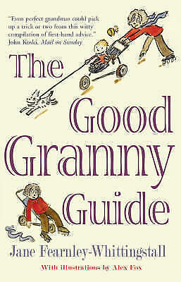 """""""AS NEW"""" The Good Granny Guide: Or How to Be a Modern Grandmother, Jane Fearnley"""