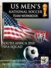 US Men's National Soccer Team Workbook South Africa 2010 FIFA Squad Paperback – 17 Jun 2011