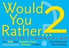 Would You Rather...? 2 Electric Boogaloo: Over 300 More Absolutely Absurd Dilemmas to Ponder by Justin Heimberg, David Gomberg (Paperback / softback, 2006)
