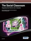The Social Classroom: Integrating Social Network Use in Education by Idea Group,U.S. (Hardback, 2014)