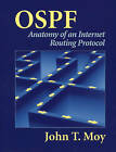 OSPF: Anatomy of an Internet Routing Protocol by John T. Moy (Hardback, 1998)