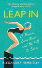 Leap In: A Woman, Some Waves and the Will to Swim by Alexandra Heminsley (Hardback, 2017)