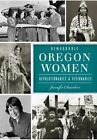 Remarkable Oregon Women:: Revolutionaries and Visionaries by Jennifer Chambers (Paperback / softback, 2015)