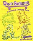 Dinosk8ers a Counting Coloring Book by Ed Gonzalez (Paperback / softback, 2011)