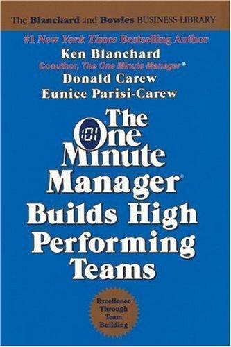 The One Minute Manager Builds High Performing Teams By Eunice Parisi Carew Ken Blanchard And Donald K Carew 1991 Hardcover