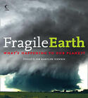 Fragile Earth: What's Happening to Our Planet? by HarperCollins Publishers (Paperback, 2008)
