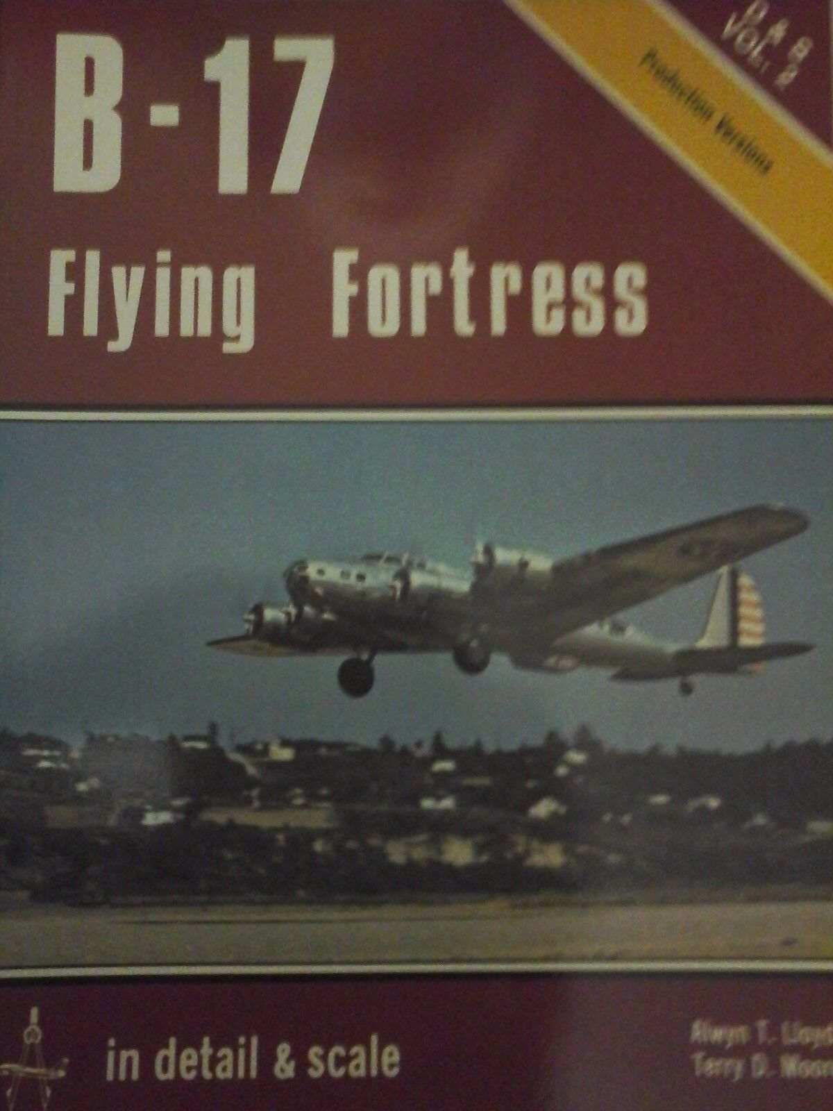 B-17 FLYING FORTRESS P1-SQUADRON SIGNAL IN DETAIL & SCALE VOL.2 -BY BERT KINZEY