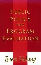 Public Policy and Program Evaluation (Comparative Policy Evaluation Series)