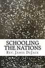 Schooling the Nations by Rev James Dujack (Paperback / softback, 2013)