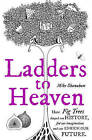 Ladders to Heaven by Mike Shanahan (Hardback, 2016)