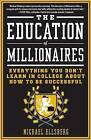 The Education of Millionaires by Michael Ellsberg (Paperback, 2013)