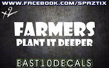 Farmers plant it deeper vinyl bumper sticker decal funny country redneck farm