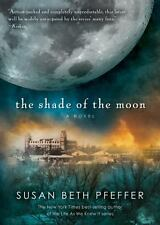 The Shade of the Moon : Life As We Knew It Series, Book 4 4 by Susan Beth...
