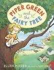 Piper Green and the Fairy Tree von Ellen Potter (2015, Gebundene Ausgabe)
