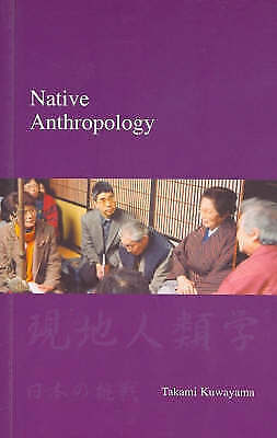 Native Anthropology: The Japanese Challenge to Western Academic Hegemony (Japan