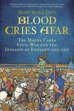 Blood Cries Afar: The Magna Carta War and the Invasion of England 1215-1217, McG