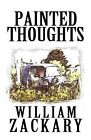 Painted Thoughts by William Zackary (Paperback / softback, 2011)