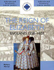 The Reign of Elizabeth: England, 1558-1603 by Barbara Mervyn (Paperback, 2001)