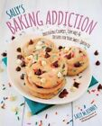 Sally'S Baking Addiction: Irresistible Cookies, Cupcakes, and Desserts for Your Sweet-Tooth Fix by Sally McKenney (Hardback, 2014)