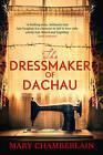 The Dressmaker of Dachau by Mary Chamberlain (Paperback, 2015)