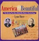 America the Beautiful : The Stirring True Story Behind Our Nation's Favorite Song by Lynn Sherr (2001, Hardcover)