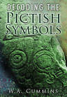 Decoding the Pictish Symbols by W. A. Cummins (Paperback, 2009)