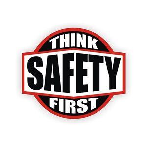 Think Safety First Hard Hat Decal Helmet Sticker Label Safety Worker Laborer
