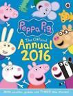 Peppa Pig Official Annual 2016 by Penguin Books Ltd (Hardback, 2015)