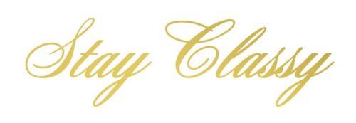 Stay Classy Gold Decal Sticker illest Lowered JDM KDM Stancenation Hellaflush