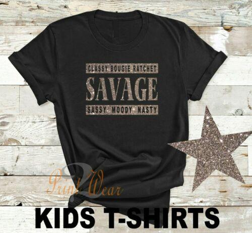 I/'m A Savage moody Glitter Print Kids slogan t shirt Music tik tok Teenager top