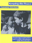 Keeping the Peace: Practicing Cooperation and Conflict Resolution with Preschoolers by Susanne Wichert (Paperback, 1993)