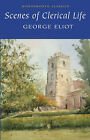 Scenes of Clerical Life by George Eliot (Paperback, 2007)