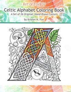 Details about Celtic Alphabet Adult Coloring Book : A Set of 26 Original,  Hand-drawn Letter...