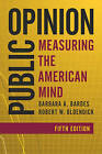Public Opinion: Measuring the American Mind by Robert W. Oldendick, Barbara A. Bardes (Hardback, 2016)